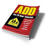 ADD: The 20-Hour Solution Training Minds to Concentrate and Self-Regulate Naturally Without Medication By Mark Steinberg, PhD and Siegfried Othmer, PhD