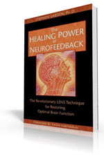 The Healing Power of Neurofeedback By Stephen Larsen, Ph.D.