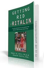 Getting Rid of Ritalin By Robert W. Hill, Eduardo Castro